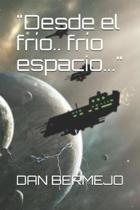 desde El Fr o.. Fr o Espacio...