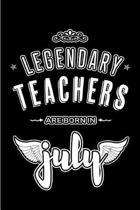 Legendary Teachers are born in July