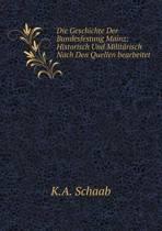 Die Geschichte Der Bundesfestung Mainz