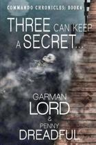 Three Can Keep a Secret ...