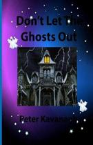Don't Let the Ghosts Out