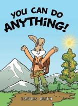 You Can Do Anything!