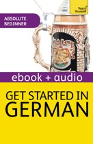 Get Started In Beginner's German: Teach Yourself (Enhanced Edition)