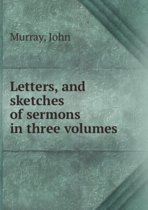 Letters, and Sketches of Sermons Volume 1