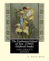 The Enchanted Island of Yew (1903), by L. Frank Baum children's books