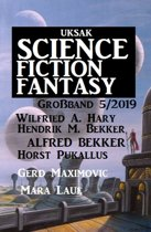 Uksak Science Fiction Fantasy Großband 5/2019