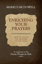 Enriching Your Prayers: How to Study the Prayers of the Bible