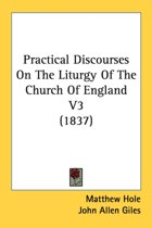 Practical Discourses on the Liturgy of the Church of England V3 (1837)