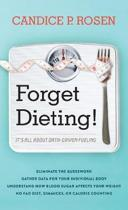 Forget Dieting!