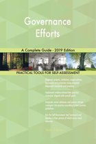Governance Efforts A Complete Guide - 2019 Edition