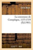 La Commune de Compi�gne, 1153-1319