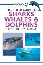 First Field Guide to Sharks, Whales and Dolphins of Southern Africa