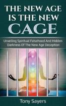 The New Age Is the New Cage