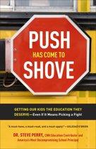 Push Has Come to Shove