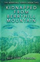 Kidnapped from Berryhill Mountain