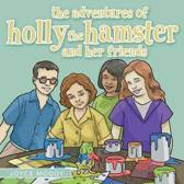 The Adventures of Holly the Hamster and Her Friends