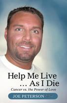 Help Me Live ... as I Die
