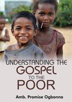 Understanding The Gospel To The Poor: God's Unchanging Message to All