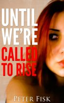 Until We're Called To Rise