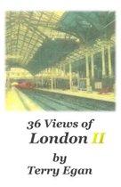36 Views of London II