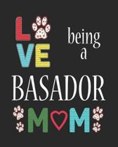 Love Being a Basador Mom