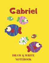 Gabriel Draw & Write Notebook: Personalized with Name for Boys who Love Fish and Fishing / With Picture Space and Dashed Mid-line