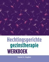 Werkboek hechtingsgerichte Gezinstherapie