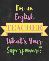 I'm an English Teacher What's Your Superpower