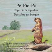 Pē-Pie Pō El perrito de la pradera: Descubre un bosque