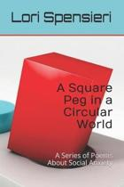 A Square Peg in a Circular World