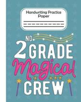 2nd Grade Magical Crew - Handwriting Practice Paper: Pre-k And Kindergarten 1st,2nd,3rd GradeEarly Stage Of Handwriting Practice Doted Line Workbook C