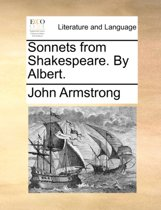 Sonnets from Shakespeare. by Albert.