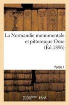 La Normandie Monumentale Et Pittoresque Orne, Partie 1