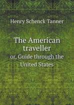 The American Traveller Or, Guide Through the United States