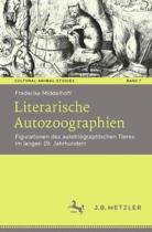 Literarische Autozoographien: Figurationen Des Autobiographischen Tieres Im Langen 19. Jahrhundert