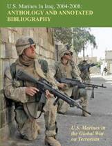 U.S. Marines in Iraq, 2004 - 2008 Anthology and Annotated Bibliography