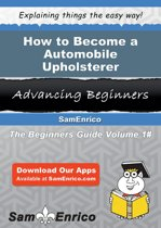 How to Become a Automobile Upholsterer