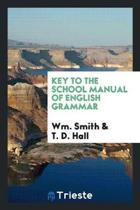 Key to the School Manual of English Grammar