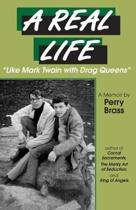 A Real Life, ''Like Mark Twain with Drag Queens'': A Memoir ''Like Mark Twain with Drag Queens''