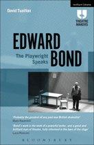 Edward Bond: The Playwright Speaks
