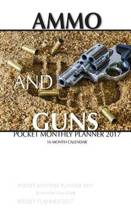 Ammo and Guns Pocket Monthly Planner 2017