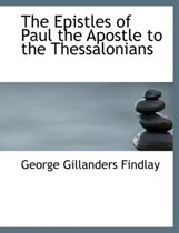 The Epistles of Paul the Apostle to the Thessalonians