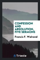 Confession and Absolution, Five Sermons