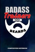 Badass Trainers Have Beards