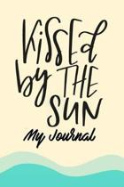 Kissed by the Sun My Journal