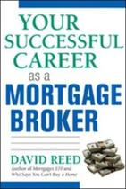Your Successful Career as a Mortgage Broker
