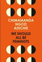 Boek cover We Should All be Feminists van Chimamanda Ngozi Adichie (Onbekend)