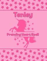 Tenley Prancing Heart Spell: Personalized Draw & Write Book with Her Unicorn Name - Word/Vocabulary List Included for Story Writing