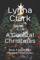 A Coastal Christmas: Book 4 in the Blue Meadow Farm Series