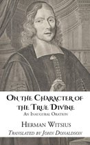 On the Character of the True Divine